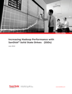 Increasing Hadoop Performance with SanDisk<sup>®</sup>  SSDs